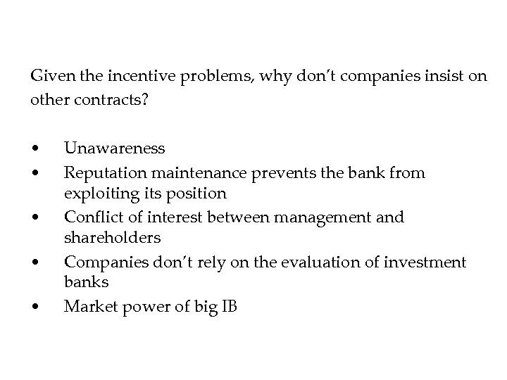 Given the incentive problems, why don't companies insist on other contracts? • • •