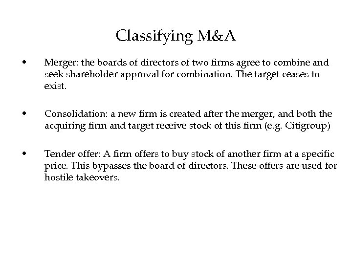 Classifying M&A • Merger: the boards of directors of two firms agree to combine