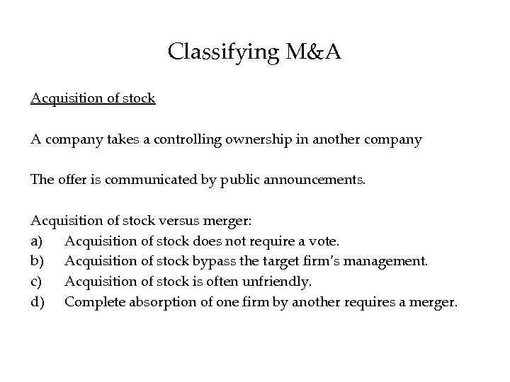 Classifying M&A Acquisition of stock A company takes a controlling ownership in another company