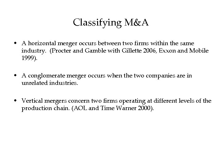 Classifying M&A • A horizontal merger occurs between two firms within the same industry.