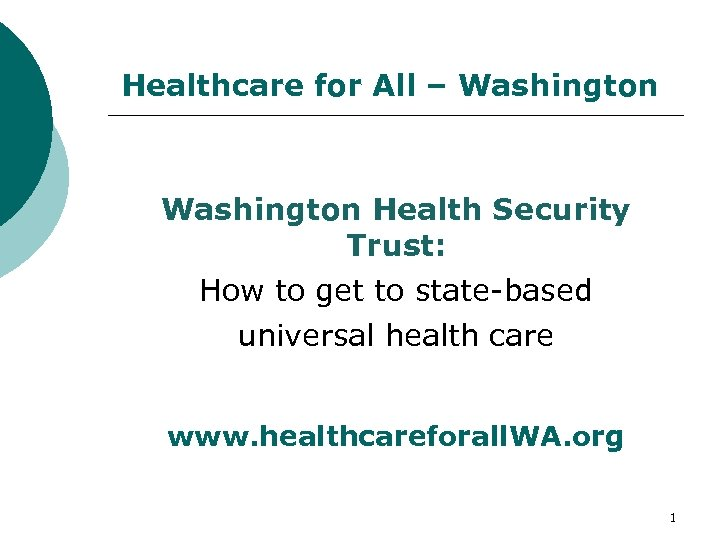 Healthcare for All – Washington Health Security Trust: How to get to state-based universal