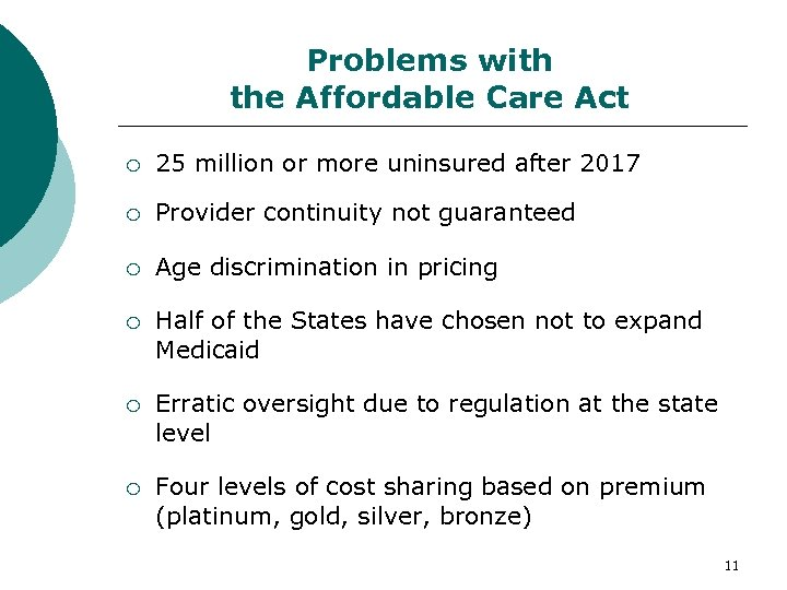 Problems with the Affordable Care Act 25 million or more uninsured after 2017 Provider
