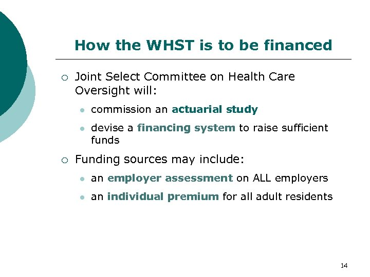 How the WHST is to be financed Joint Select Committee on Health Care Oversight