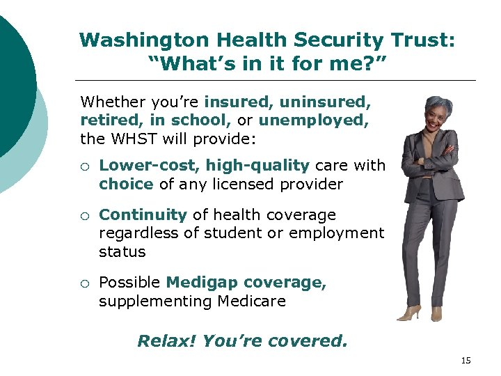 """Washington Health Security Trust: """"What's in it for me? """" Whether you're insured, uninsured,"""