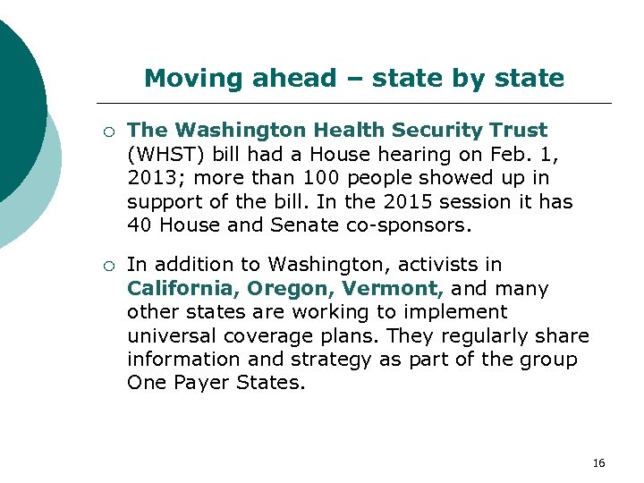 Moving ahead – state by state The Washington Health Security Trust (WHST) bill had