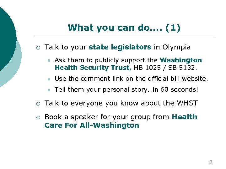 What you can do…. (1) Talk to your state legislators in Olympia l Ask