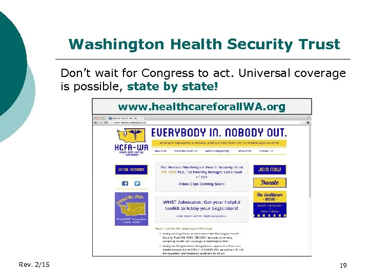 Washington Health Security Trust Don't wait for Congress to act. Universal coverage is possible,