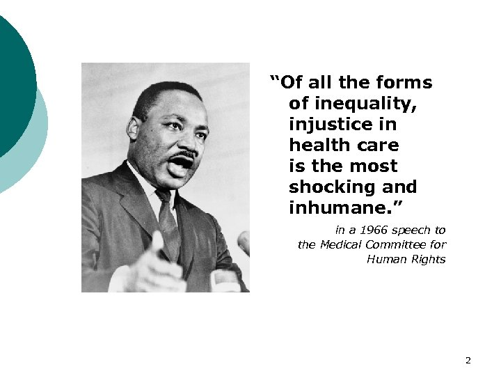 """""""Of all the forms of inequality, injustice in health care is the most shocking"""