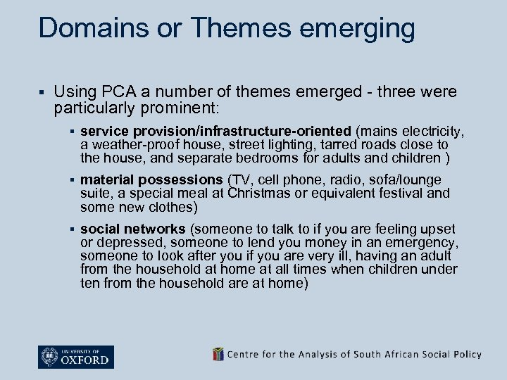 Domains or Themes emerging § Using PCA a number of themes emerged - three