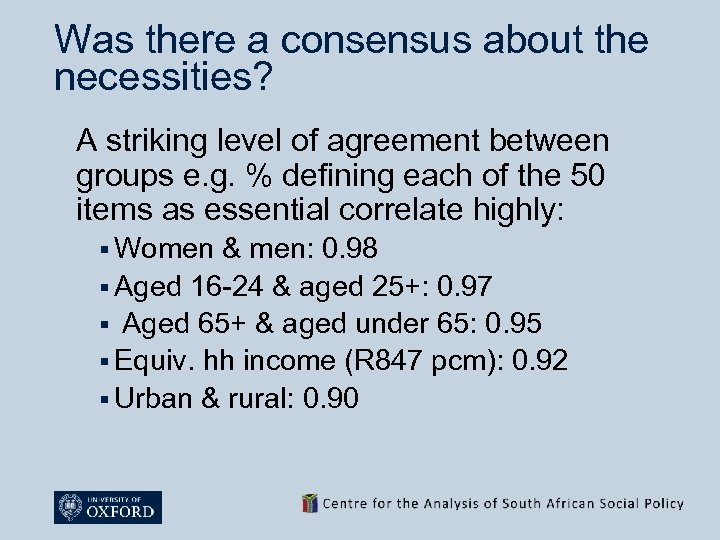 Was there a consensus about the necessities? A striking level of agreement between groups