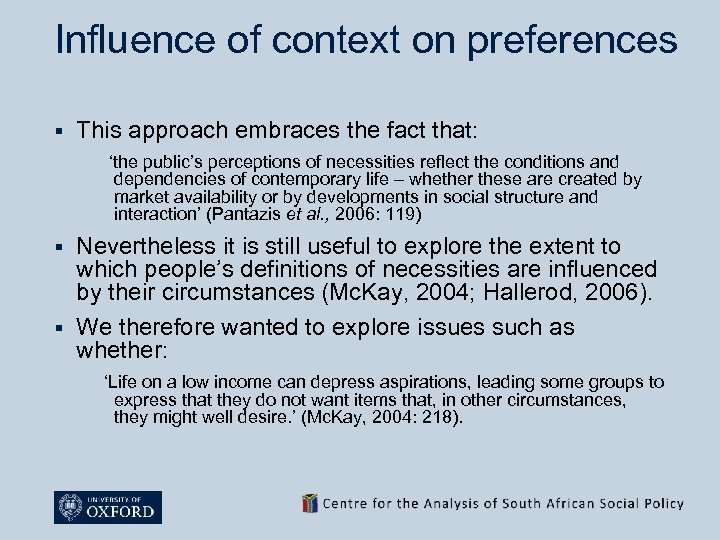 Influence of context on preferences § This approach embraces the fact that: 'the public's