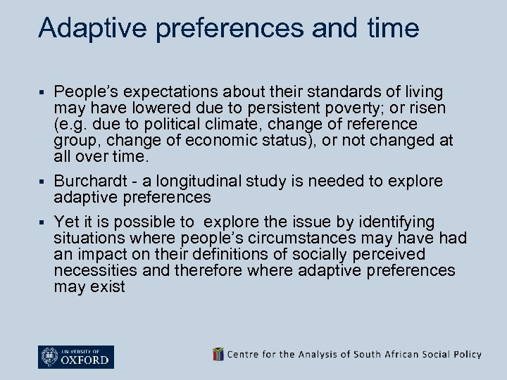 Adaptive preferences and time People's expectations about their standards of living may have lowered