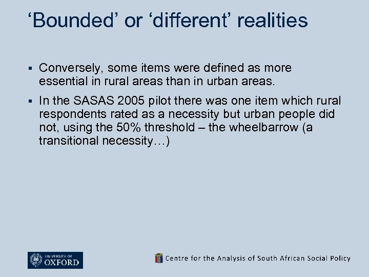 'Bounded' or 'different' realities § Conversely, some items were defined as more essential in
