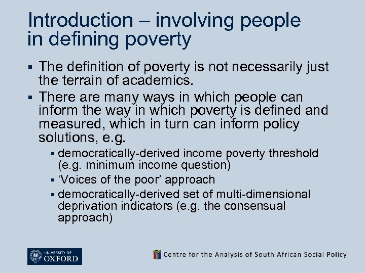 Introduction – involving people in defining poverty The definition of poverty is not necessarily