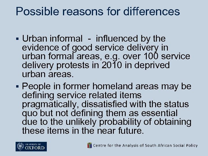 Possible reasons for differences Urban informal - influenced by the evidence of good service