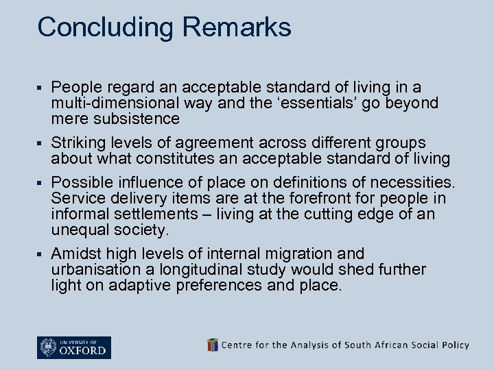 Concluding Remarks People regard an acceptable standard of living in a multi-dimensional way and