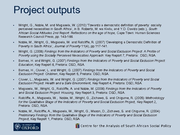 Project outputs § Wright, G. , Noble, M. and Magasela, W. (2010) 'Towards a