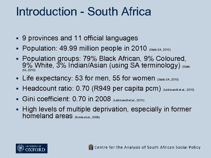 Introduction - South Africa 9 provinces and 11 official languages § Population: 49. 99