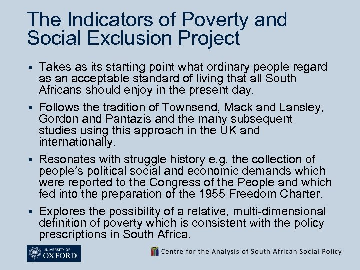 The Indicators of Poverty and Social Exclusion Project Takes as its starting point what