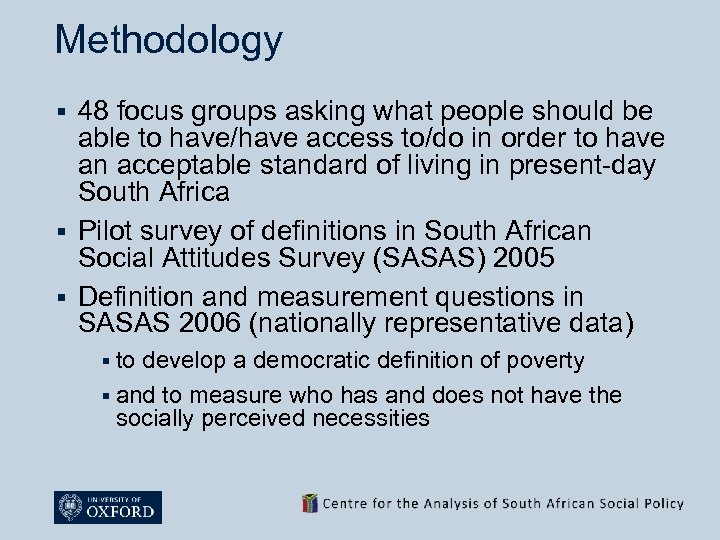 Methodology 48 focus groups asking what people should be able to have/have access to/do