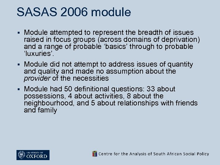 SASAS 2006 module Module attempted to represent the breadth of issues raised in focus
