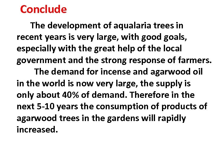 Conclude The development of aqualaria trees in recent years is very large, with good