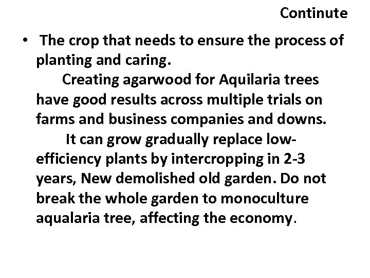 Continute • The crop that needs to ensure the process of planting and caring.