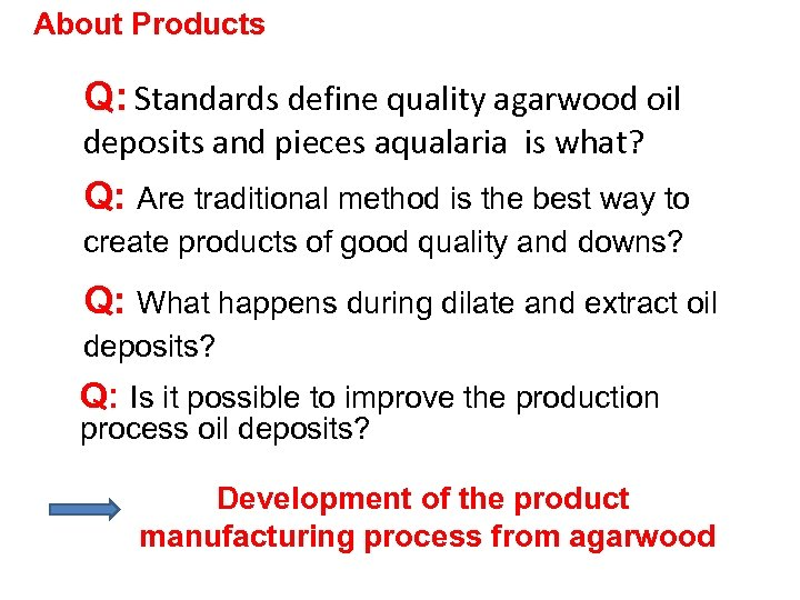 About Products Q: Standards define quality agarwood oil deposits and pieces aqualaria is what?