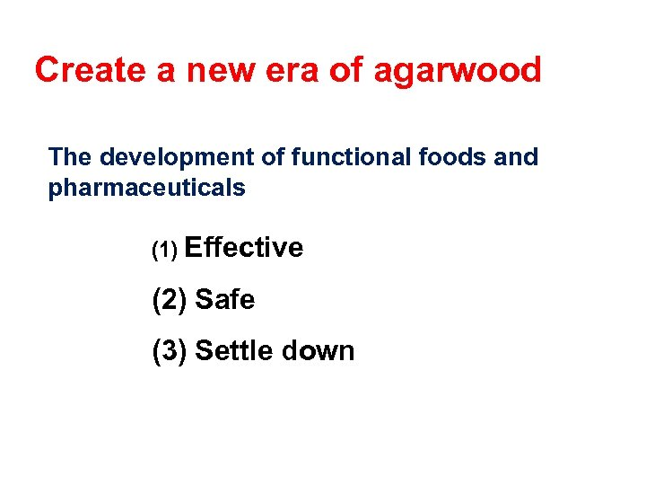 Create a new era of agarwood The development of functional foods and pharmaceuticals (1)