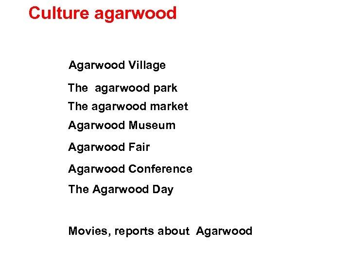 Culture agarwood Agarwood Village The agarwood park The agarwood market Agarwood Museum Agarwood Fair