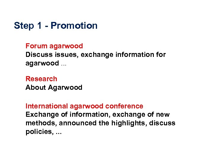 Step 1 - Promotion Forum agarwood Discuss issues, exchange information for agarwood. . .