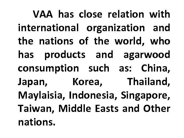 VAA has close relation with international organization and the nations of the world, who