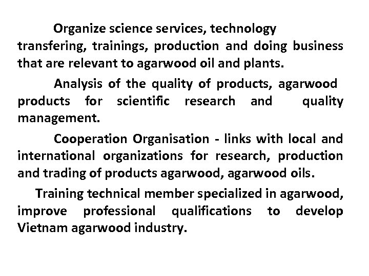 Organize science services, technology transfering, trainings, production and doing business that are relevant to