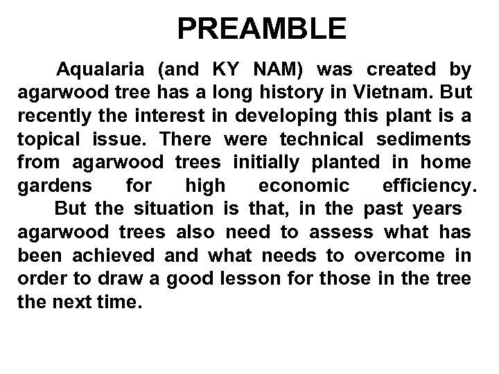 PREAMBLE Aqualaria (and KY NAM) was created by agarwood tree has a long history