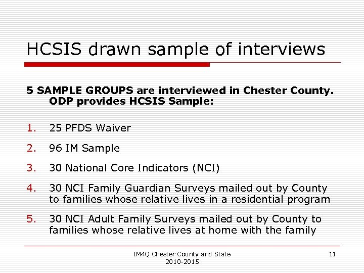HCSIS drawn sample of interviews 5 SAMPLE GROUPS are interviewed in Chester County. ODP