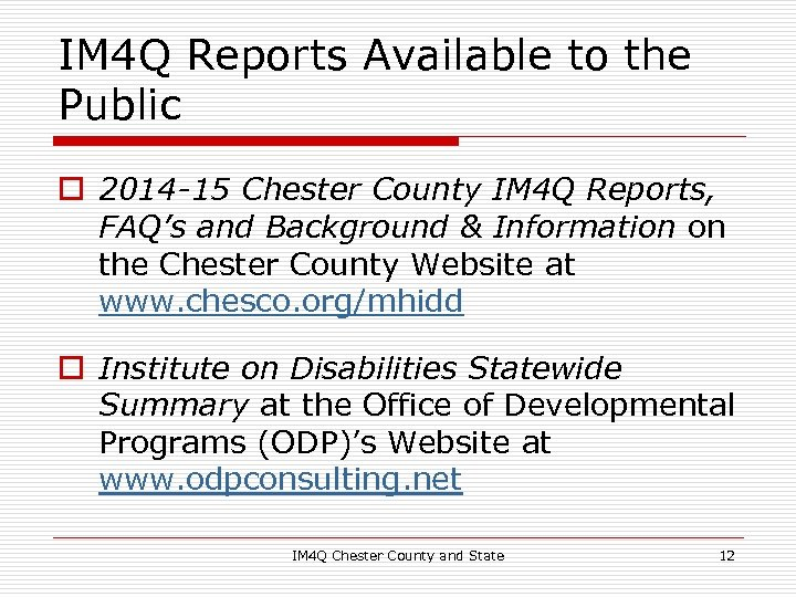IM 4 Q Reports Available to the Public o 2014 -15 Chester County IM