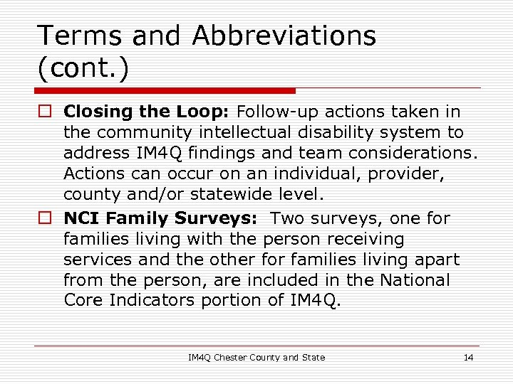 Terms and Abbreviations (cont. ) o Closing the Loop: Follow-up actions taken in the