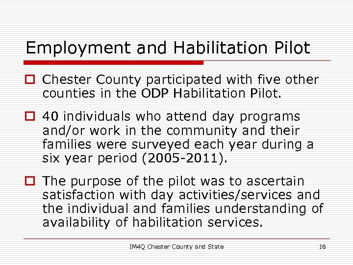 Employment and Habilitation Pilot o Chester County participated with five other counties in the