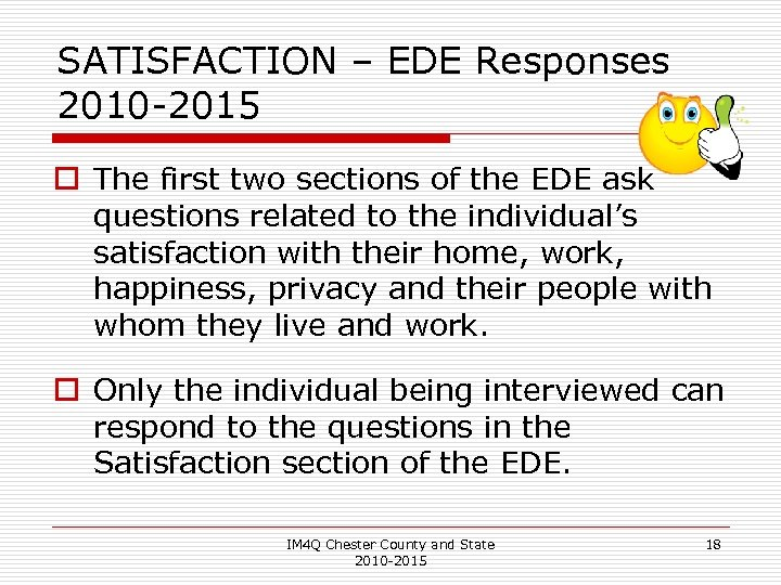 SATISFACTION – EDE Responses 2010 -2015 o The first two sections of the EDE