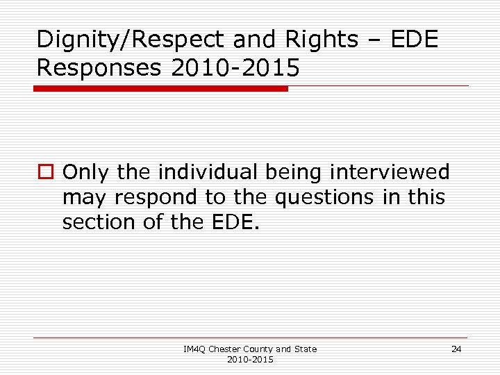 Dignity/Respect and Rights – EDE Responses 2010 -2015 o Only the individual being interviewed
