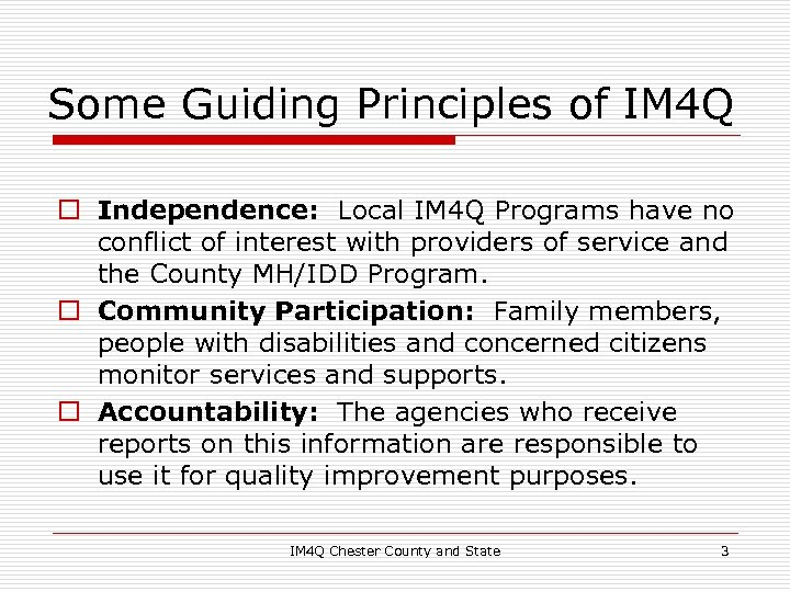 Some Guiding Principles of IM 4 Q o Independence: Local IM 4 Q Programs