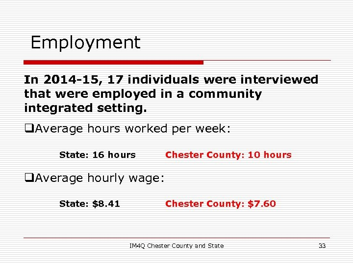 Employment In 2014 -15, 17 individuals were interviewed that were employed in a community