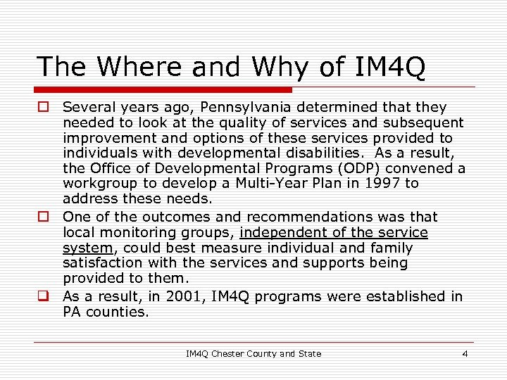 The Where and Why of IM 4 Q o Several years ago, Pennsylvania determined