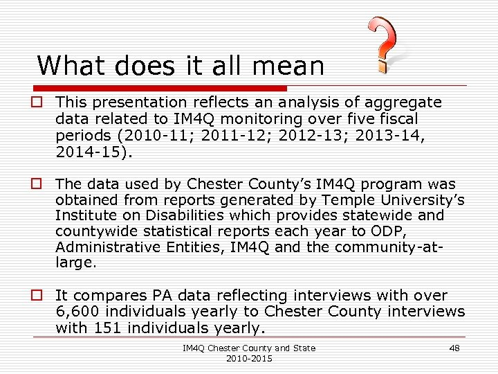 What does it all mean o This presentation reflects an analysis of aggregate data