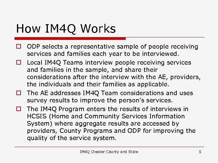 How IM 4 Q Works o ODP selects a representative sample of people receiving