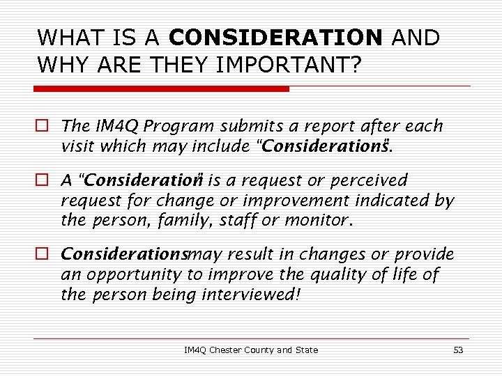 WHAT IS A CONSIDERATION AND WHY ARE THEY IMPORTANT? o The IM 4 Q