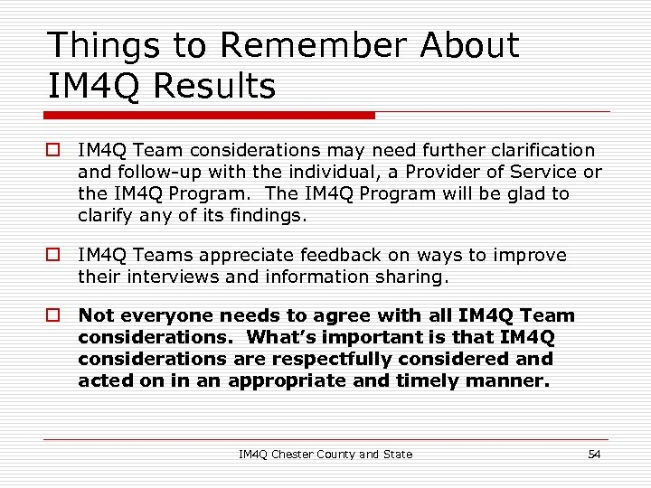 Things to Remember About IM 4 Q Results o IM 4 Q Team considerations