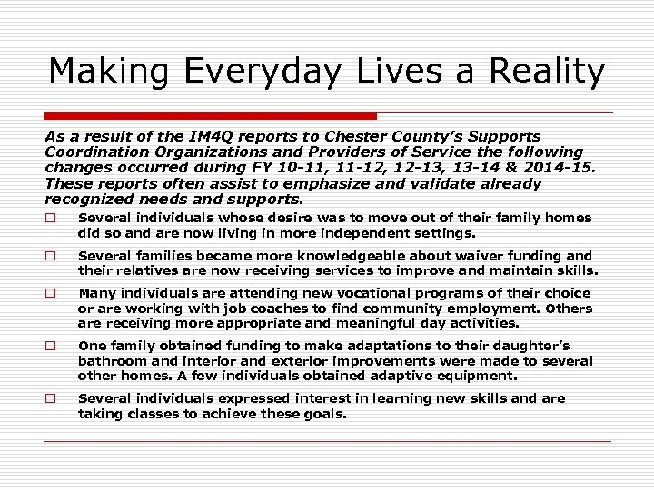 Making Everyday Lives a Reality As a result of the IM 4 Q reports