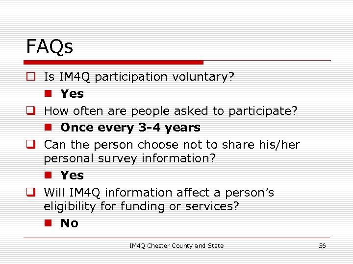 FAQs o Is IM 4 Q participation voluntary? n Yes q How often are