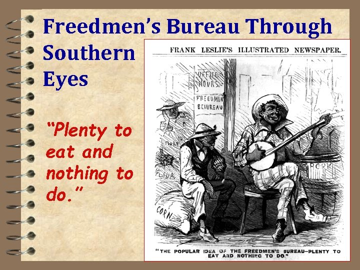 "Freedmen's Bureau Through Southern Eyes ""Plenty to eat and nothing to do. """